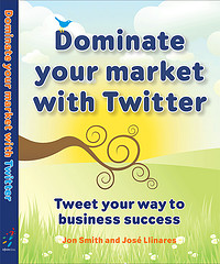 Portada de Dominate your market with Twitter